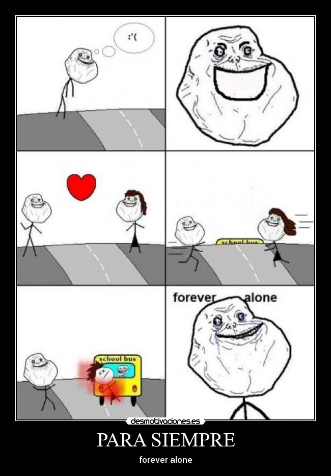 PARA SIEMPRE - forever alone