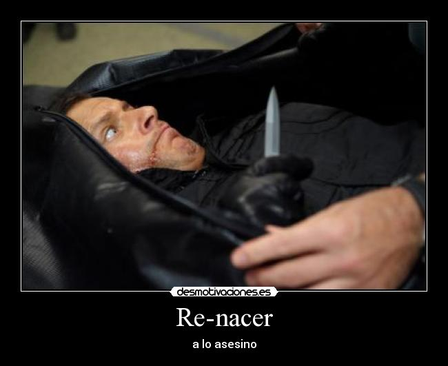 Re-nacer - a lo asesino