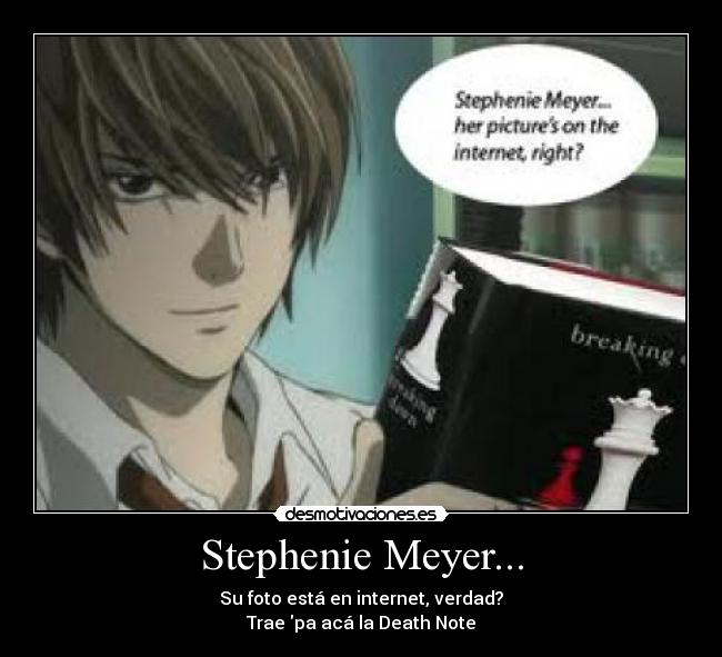 carteles death note kira light yagami stephenie meyer muerte muahaha desmotivaciones