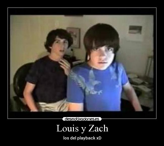 Louis y Zach - los del playback xD