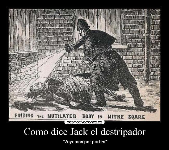 tengo una sugerencia Jack_el_destripador