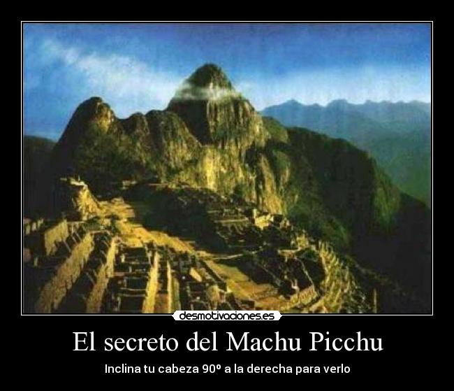 carteles machu picchu peru secreto flipytaker desmotivaciones