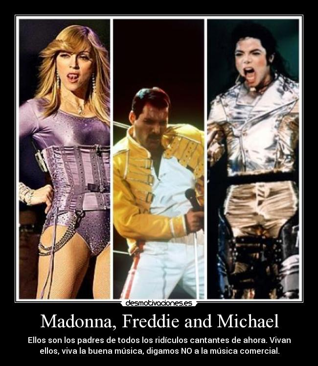carteles madonna freddie mercury michael jackson cantantes ridiculos buena musica comercial desmotivaciones