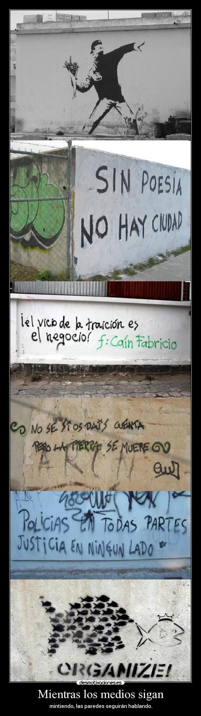 http://img.desmotivaciones.es/201012/mientraslosmediossiganmintiendolasparedesseguirnhablando.jpg
