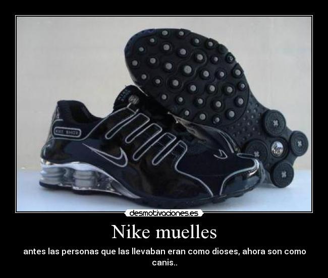 newest d3e64 a3300 Nike muelles   Desmotivaciones