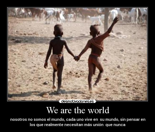 We are the world -