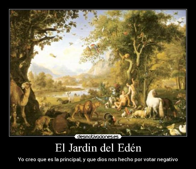 El jardin del ed n desmotivaciones for Los jardines del eden