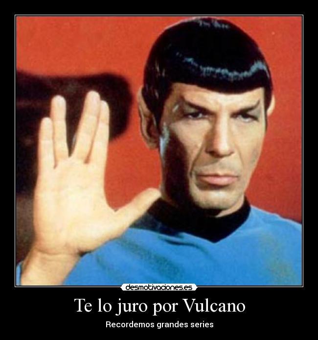Te Lo Juro Por Vulcano Desmotivaciones