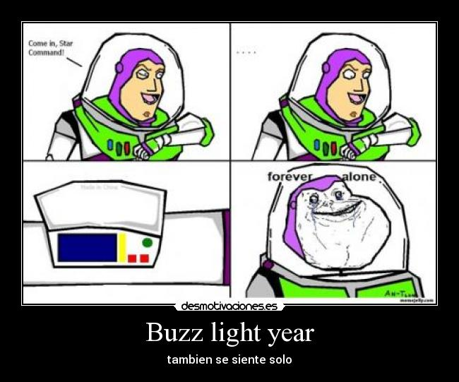 Buzz light year - tambien se siente solo