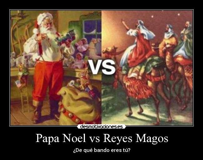 Fotos Papa Noel Reyes Magos.Papa Noel Vs Reyes Magos Desmotivaciones