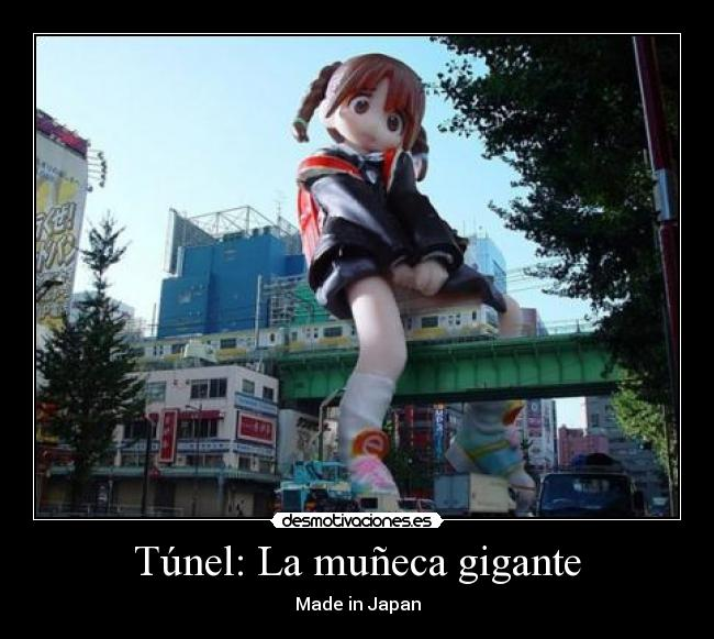 Túnel: La muñeca gigante - Made in Japan
