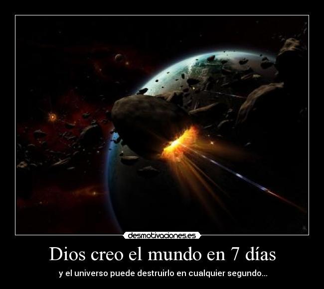 dios creo el mundo en 7 d as desmotivaciones
