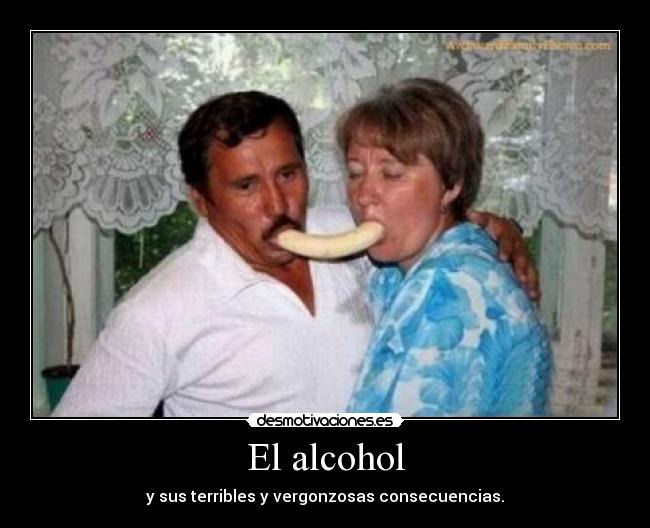 carteles alcohol consecuencias platanos zorra implakable lol desmotivaciones