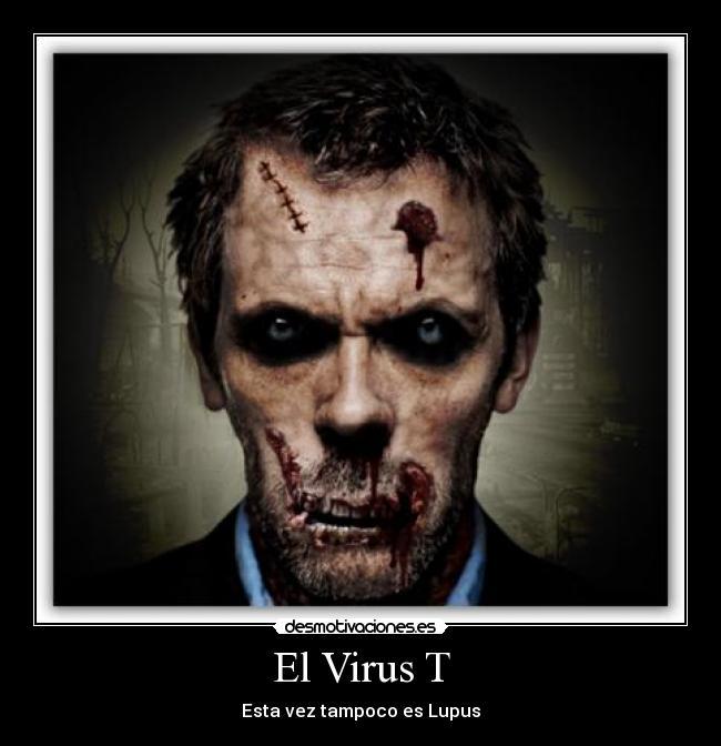 virus t: