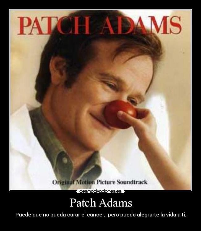 Patch Adams - Puede que no pueda curar el cáncer, pero puedo alegrarte la v