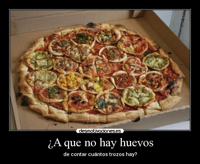 carteles pizza trozos desmotivaciones