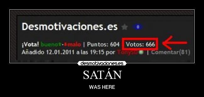 carteles satan was here desmotivaciones
