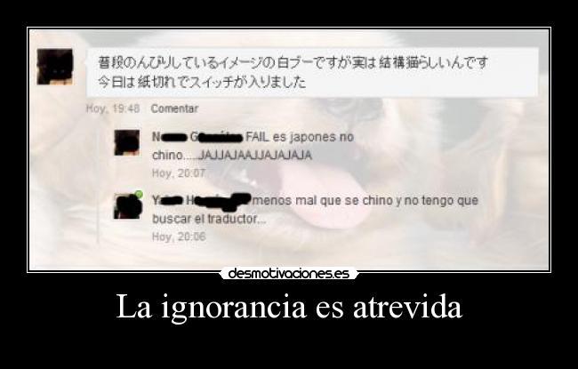 carteles ignorancia ignorancia atrevida nereagothic desmotivaciones