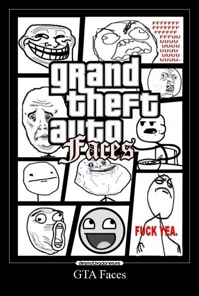 carteles grand theft auto faces desmotivaciones