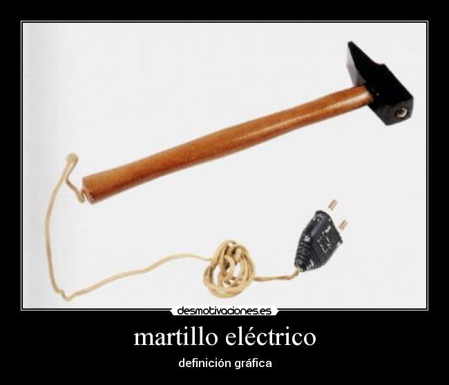 Martillo el ctrico desmotivaciones - Martillo cincelador electrico ...