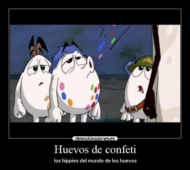 Huevos de confeti - los hippies del mundo de los huevos
