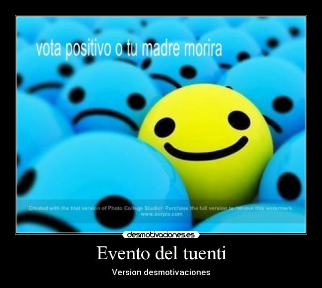 Evento del tuenti - Version desmotivaciones