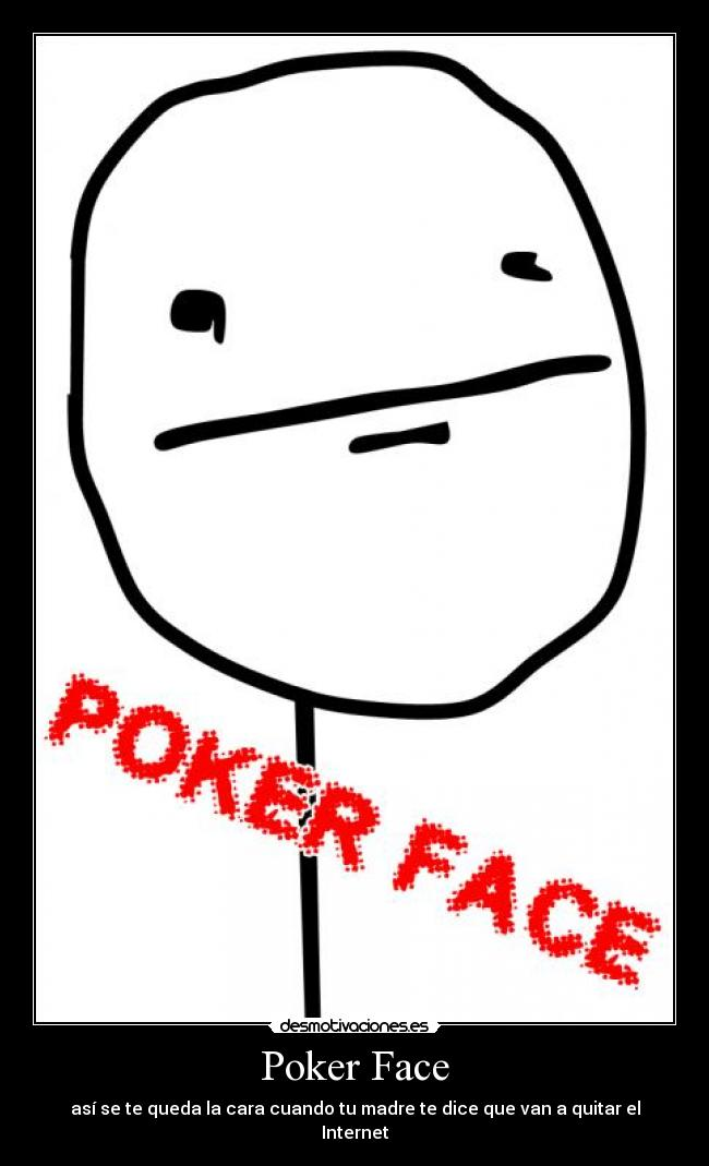 poker face pictures