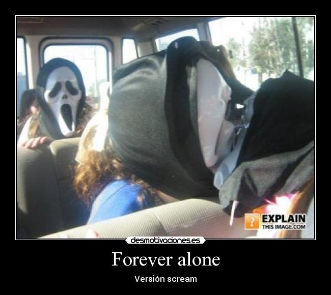 carteles forever alone scream desmotivaciones