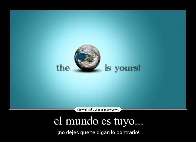 El Mundo Es Tuyo Videos Photobucket