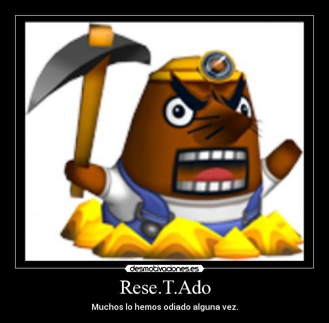 Rese.T.Ado - Muchos lo hemos odiado alguna vez.