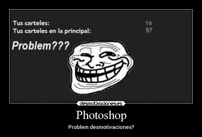 Photoshop - Problem desmotivaciones?