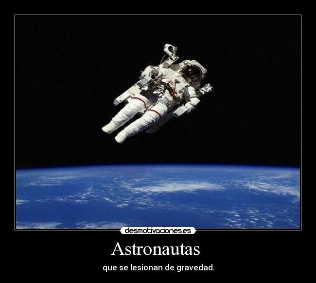 Astronautas Desmotivaciones