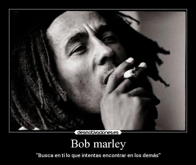 Desmotivaciones [Bob Marley]