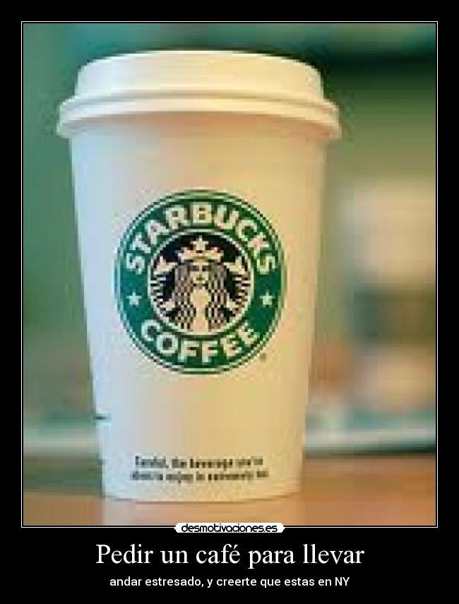 Pedir un caf para llevar desmotivaciones for Cafe para llevar