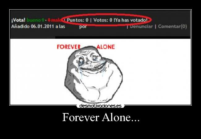 Forever Alone... -