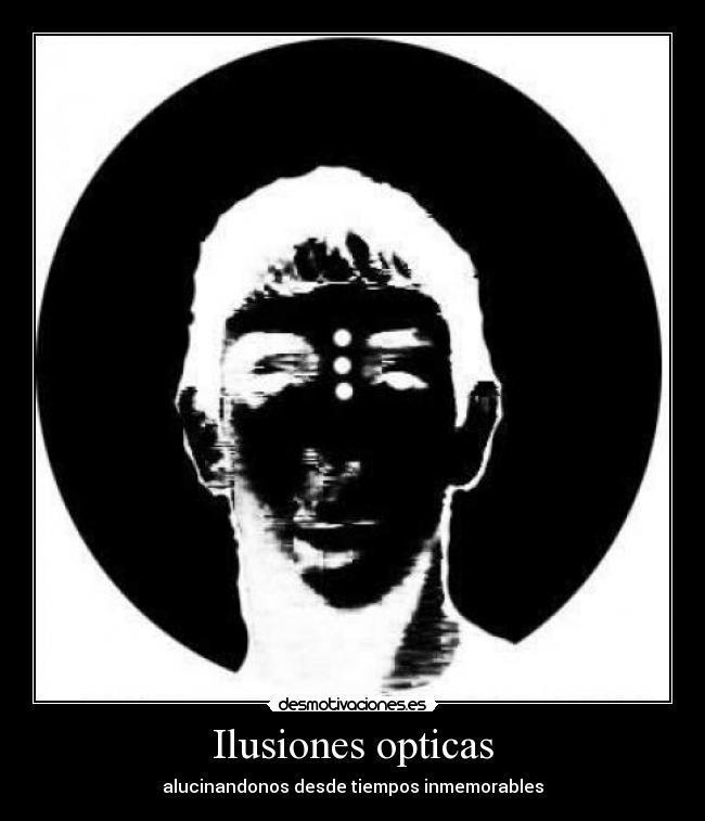 Ilusiones opticas   Desmotivaciones