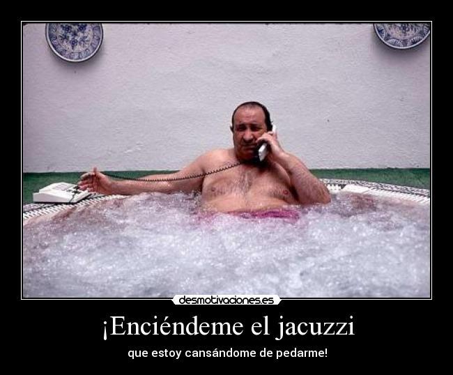 Gil En El Jacuzzi.Enciendeme El Jacuzzi Desmotivaciones