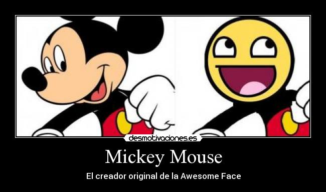 Mickey Mouse - El creador original de la Awesome Face