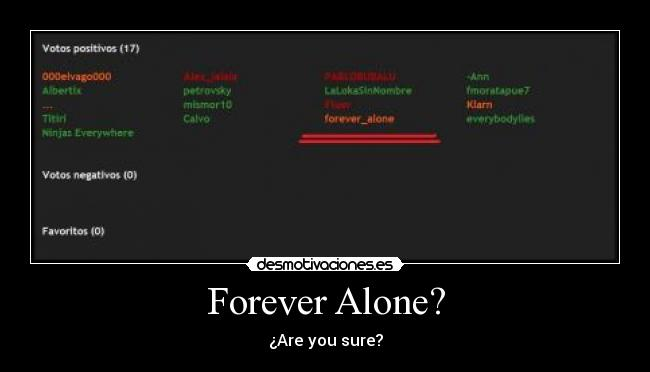 Forever Alone? - ¿Are you sure?