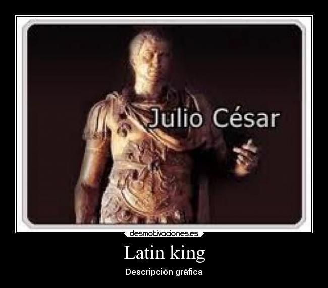 Latin King Desmotivaciones