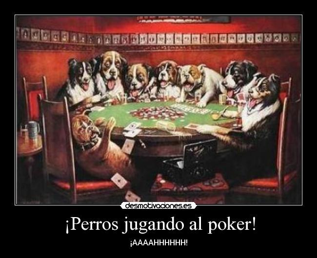 Perros Jugando Al Poker Desmotivaciones