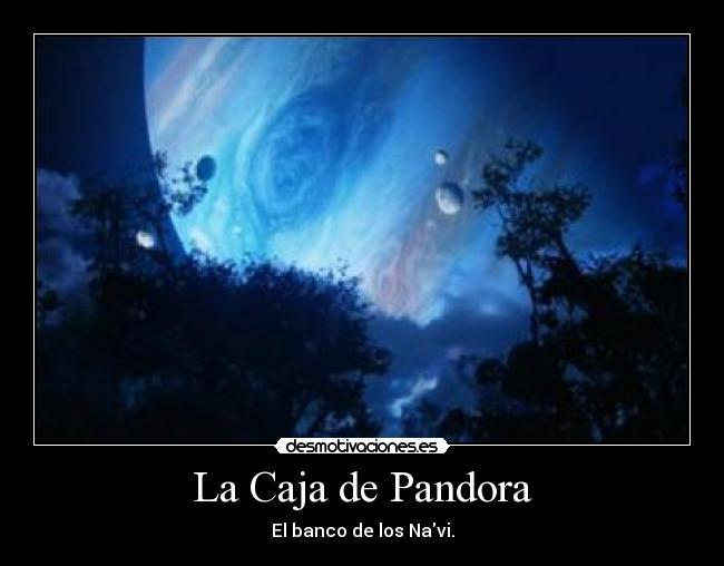 La Caja De Pandora Desmotivaciones