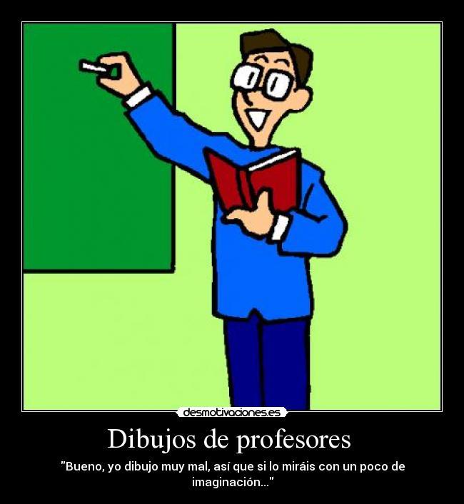 Dibujos de profesores | Desmotivaciones
