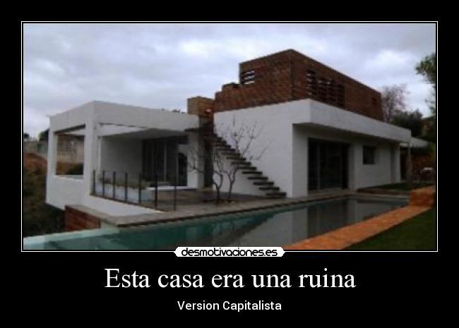 Esta casa era una ruina desmotivaciones - Esta casa es una ruina ...