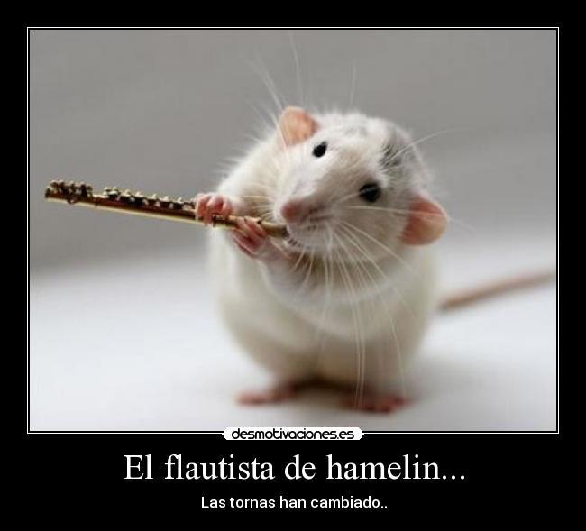 El Flautista De Hamelin Desmotivaciones