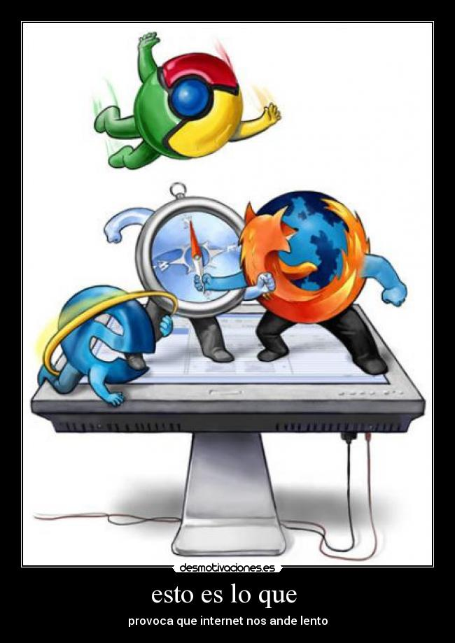 carteles internet explore chrome firefox desmotivaciones
