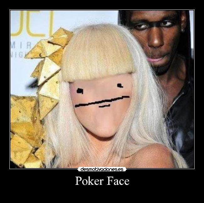 carteles poker face lady gaga cancion desmotivaciones