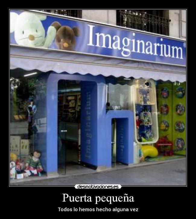 Usuario oogieboogieman desmotivaciones for Puerta imaginarium