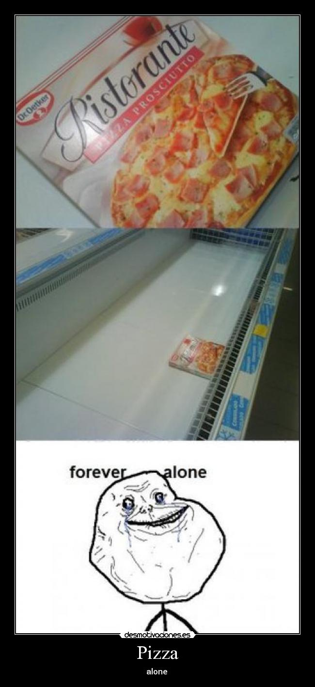 Pizza - alone