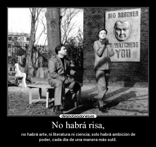 carteles risa big brother george orwell 1984 desmotivaciones